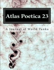 Atlas Poetica Journal of World Tanka poetry 23