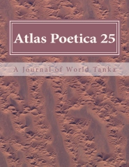 Atlas Poetica Journal of World Tanka poetry 25