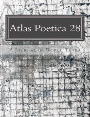 Atlas Poetica Journal of World Tanka poetry 28