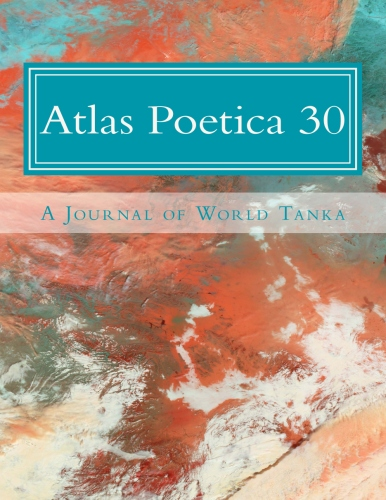 Atlas Poetica Journal of World Tanka poetry 30