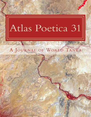 Atlas Poetica Journal of World Tanka poetry 31