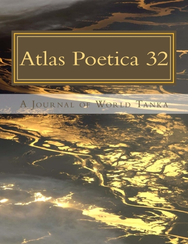 Atlas Poetica Journal of World Tanka poetry 32