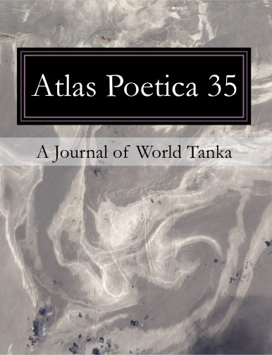 Atlas Poetica Journal of World Tanka poetry 35