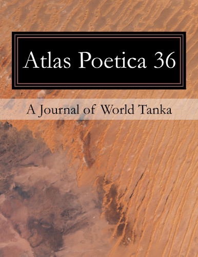 Atlas Poetica Journal of World Tanka poetry 36