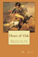 Heart of Oak by M Kei Pirates of the Narrow Seas Gay Age of Sail Adventure Novel Story Book