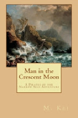 Man in the Crescent Moon by M Kei Gay Age of Sail Pirates of the Narrow Seas Adventure Novel