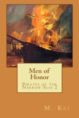 Men of Honor by M Kei Pirates of the Narrow Seas Adventure Gay Age of Sail Novel Story Book