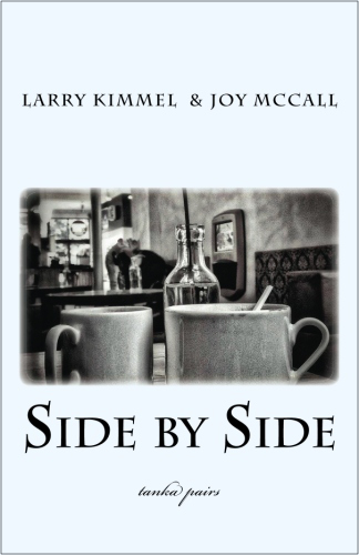 Side by Side Tanka poems by Larry Kimmel and Joy McCall