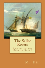 The Sallee Rovers by M Kei Pirates of the Narrow Seas Gay Age of Sail Adventure Novel Story Book