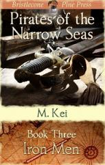 e Iron Men by M Kei Pirates of the Narrow Seas Gay Age of Sail Adventure Novel Story Book